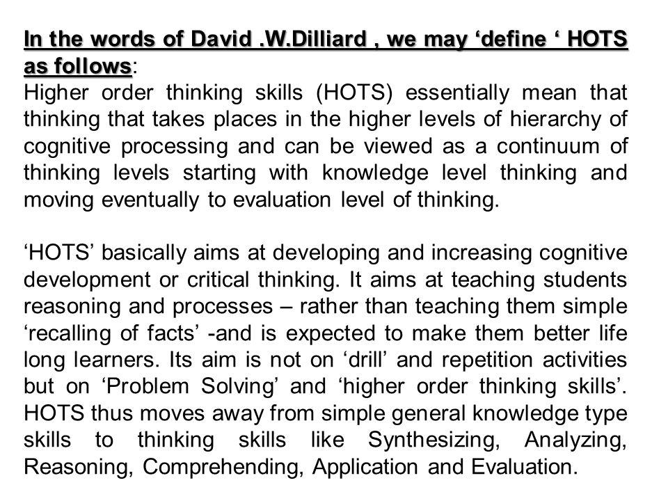In the words of David .W.Dilliard , we may 'define ' HOTS as follows: