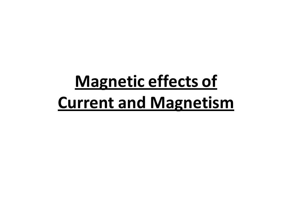 Magnetic effects of Current and Magnetism