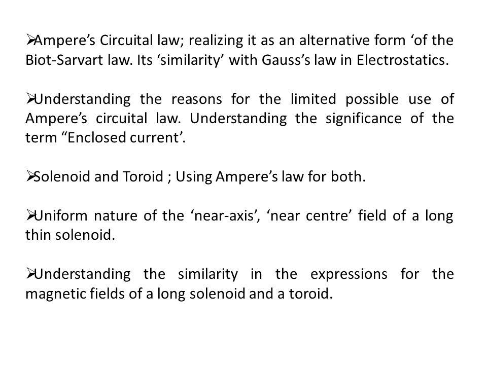 Ampere's Circuital law; realizing it as an alternative form 'of the Biot-Sarvart law. Its 'similarity' with Gauss's law in Electrostatics.