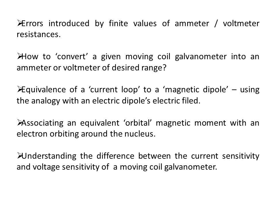 Errors introduced by finite values of ammeter / voltmeter resistances.