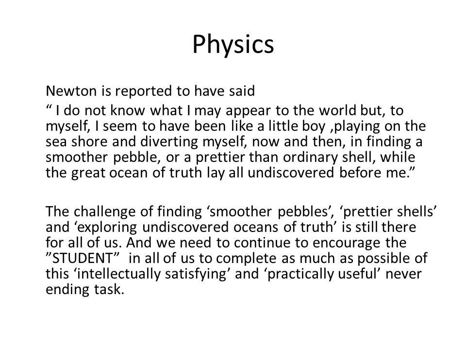 Physics Newton is reported to have said