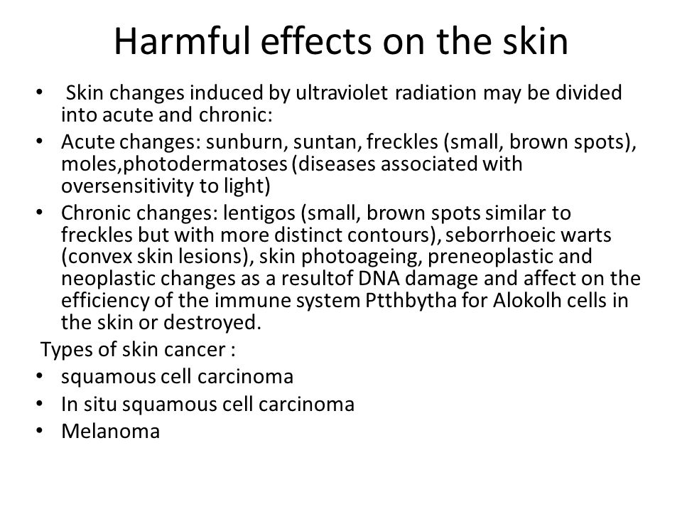 Harmful effects on the skin