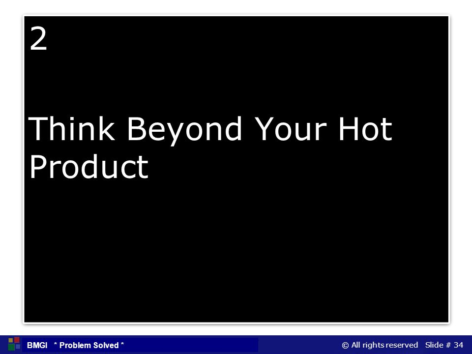 2 Think Beyond Your Hot Product