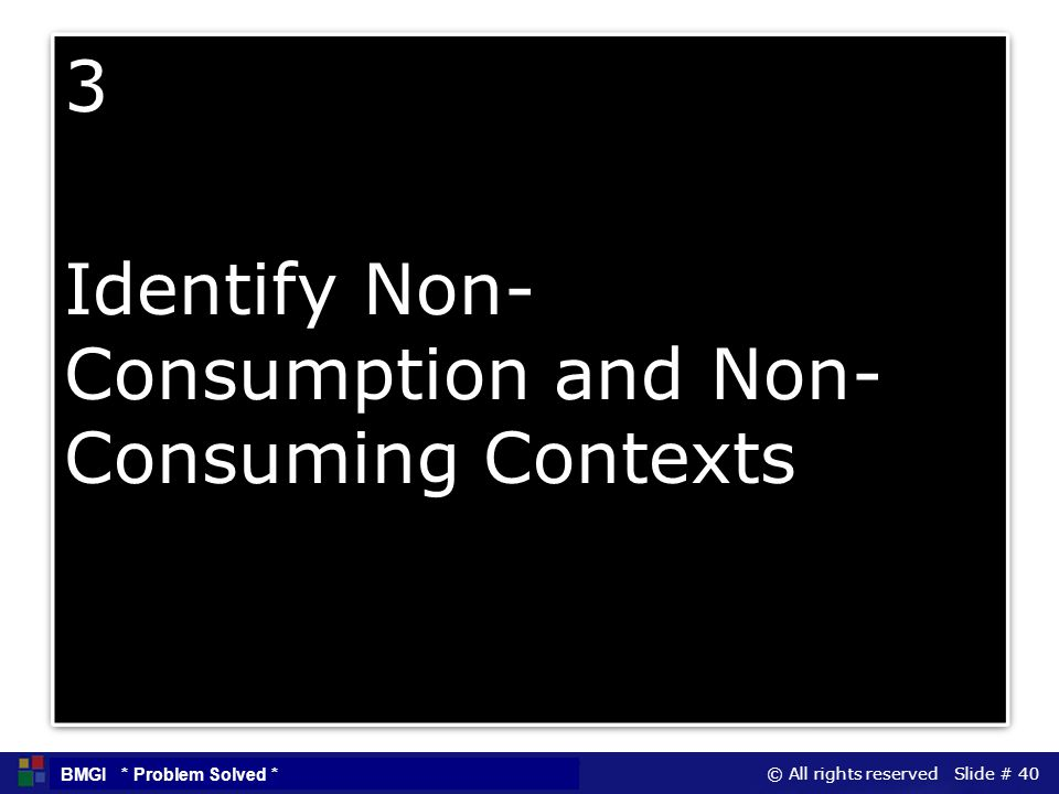 3 Identify Non-Consumption and Non-Consuming Contexts