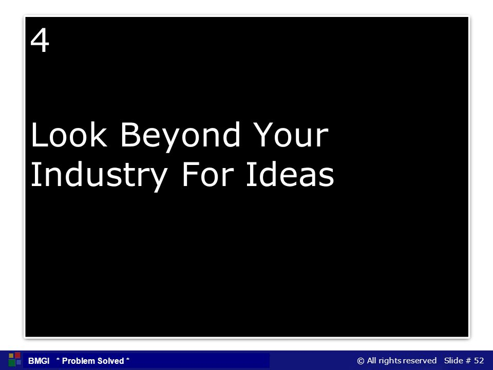 4 Look Beyond Your Industry For Ideas