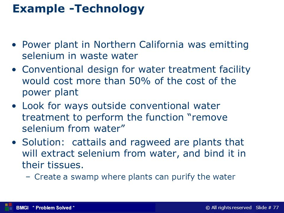 Example -Technology Power plant in Northern California was emitting selenium in waste water.