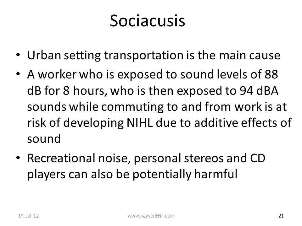 Sociacusis Urban setting transportation is the main cause