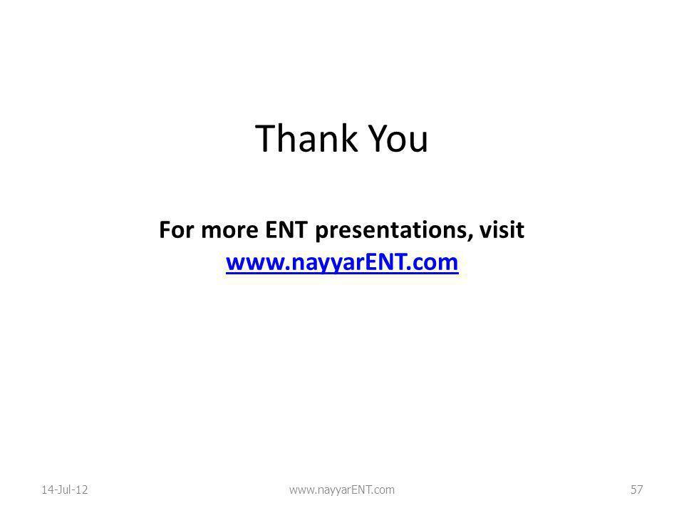Thank You For more ENT presentations, visit www.nayyarENT.com