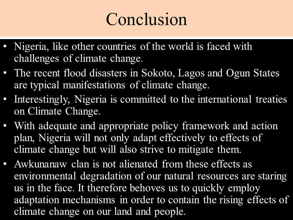 Conclusion Nigeria, like other countries of the world is faced with challenges of climate change.