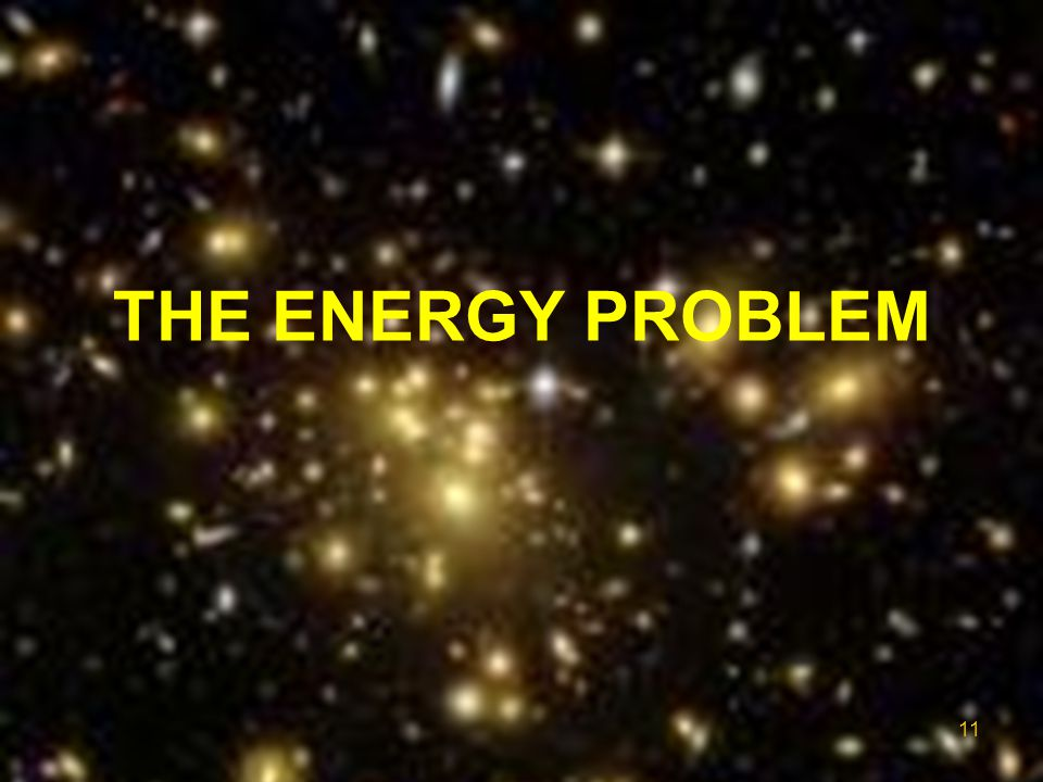 THE ENERGY PROBLEM FIRST: the energy problem.