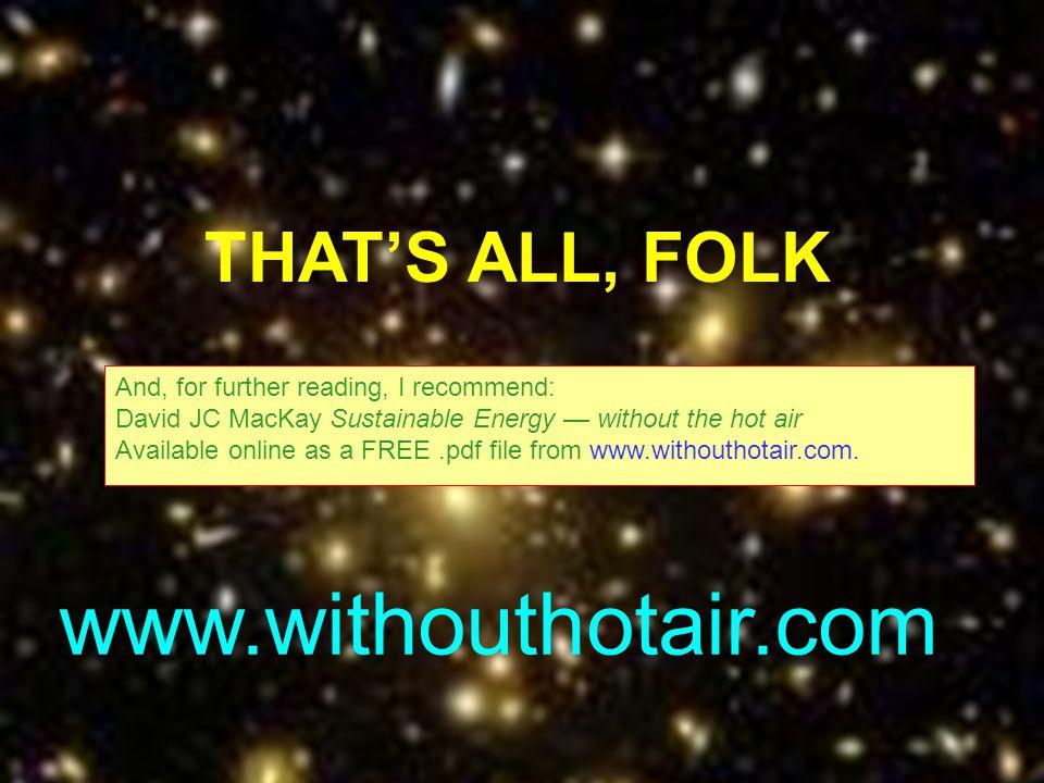 www.withouthotair.com THAT'S ALL, FOLK