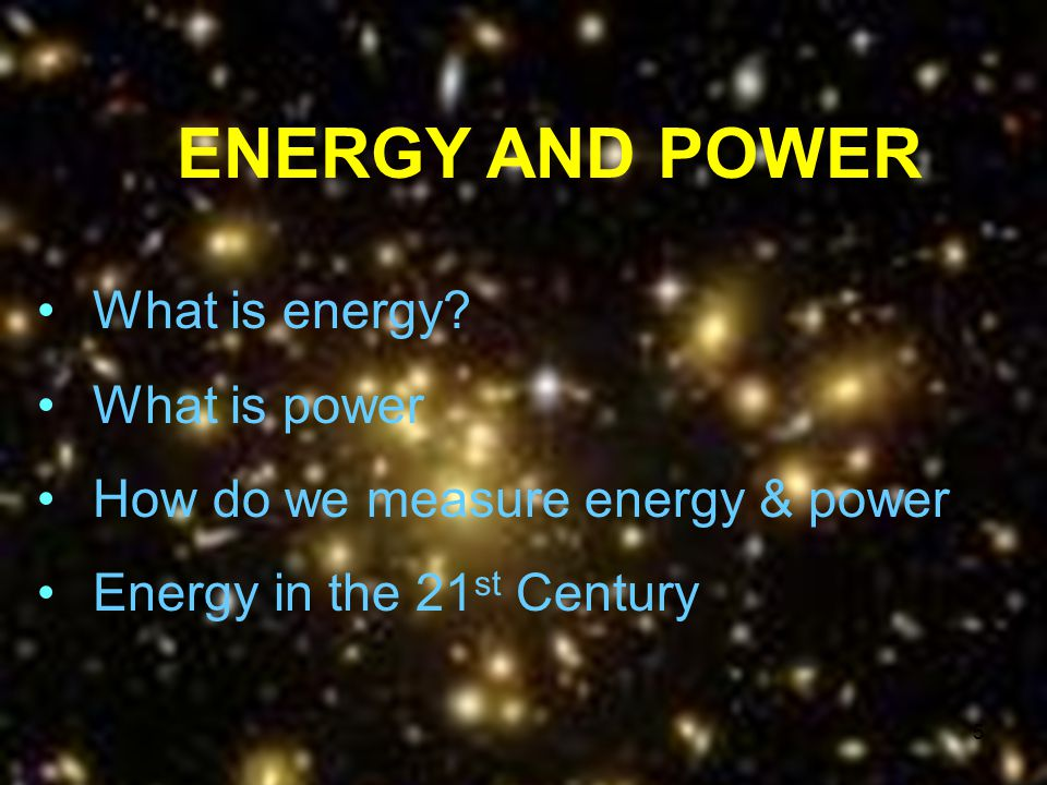 ENERGY AND POWER What is energy What is power