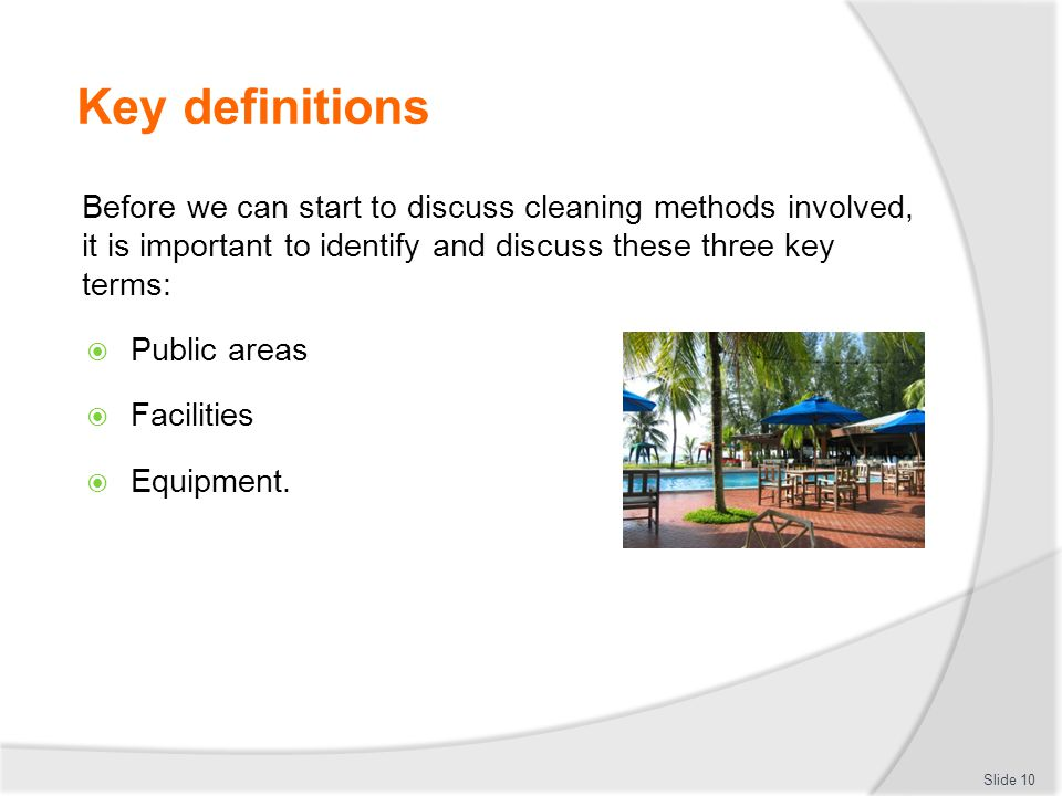 Key definitions Before we can start to discuss cleaning methods involved, it is important to identify and discuss these three key terms: