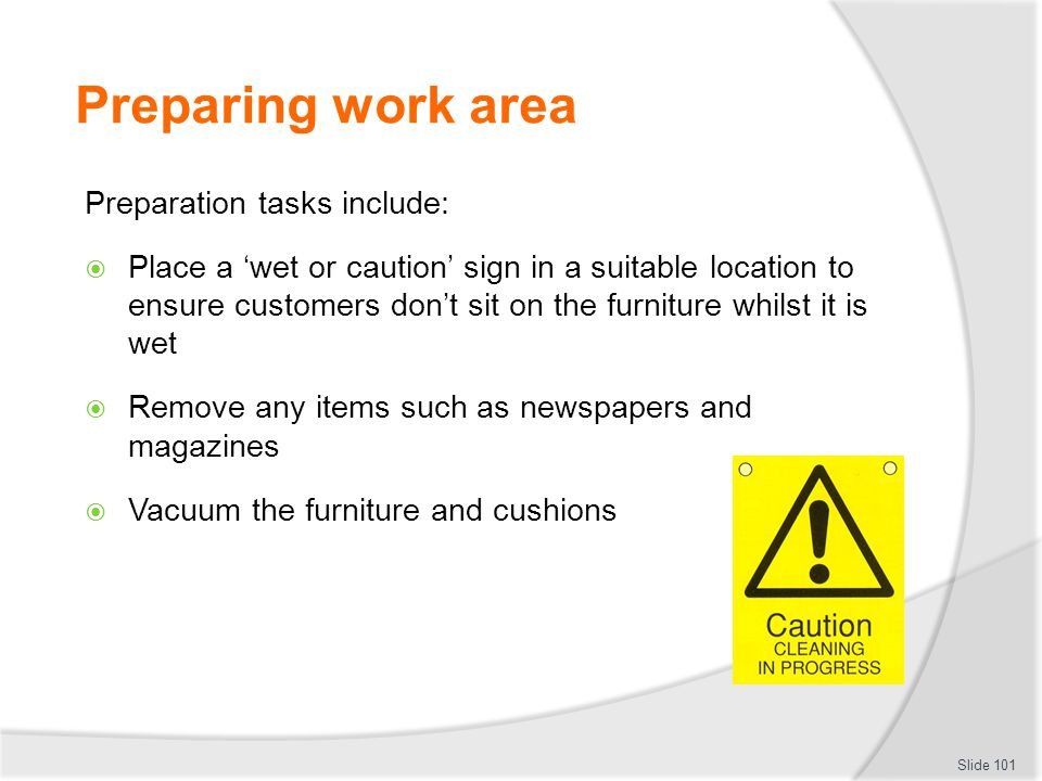 Preparing work area Preparation tasks include: