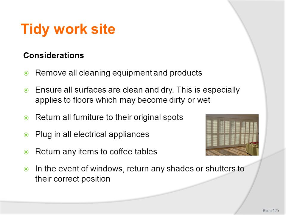 Tidy work site Considerations