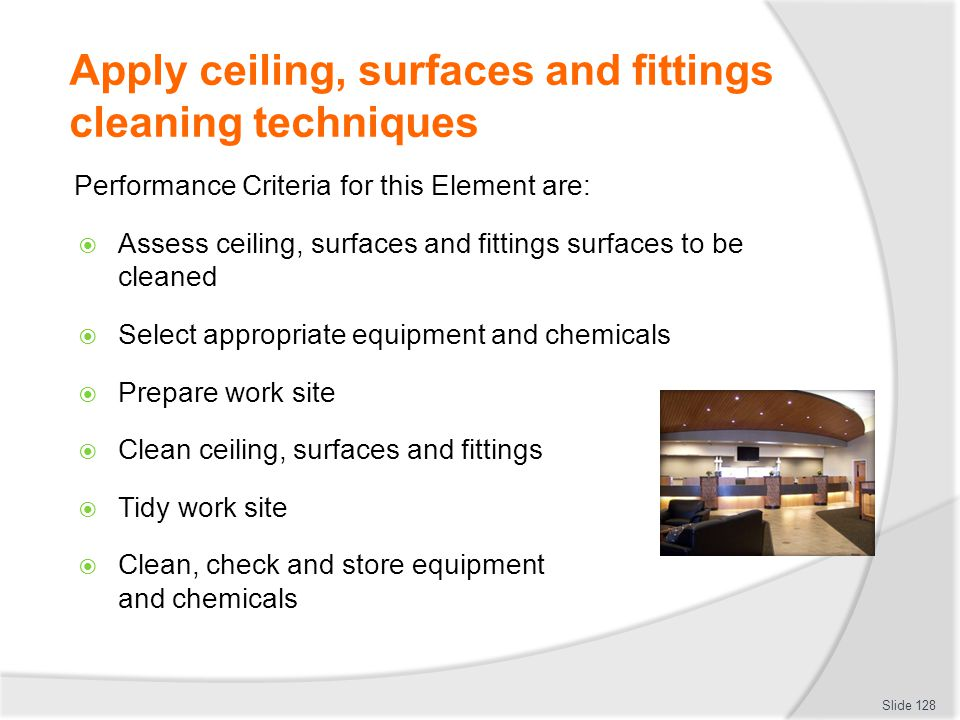 Apply ceiling, surfaces and fittings cleaning techniques