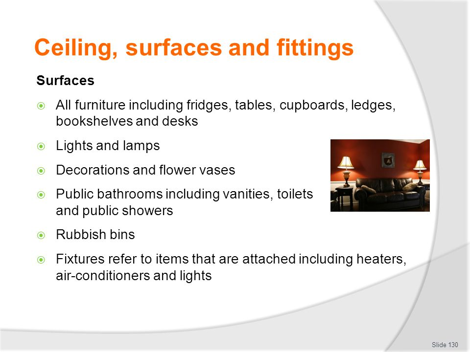 Ceiling, surfaces and fittings