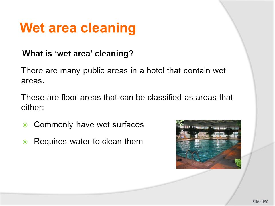 Wet area cleaning What is 'wet area' cleaning