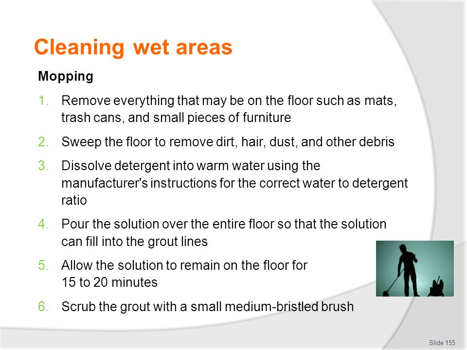 Cleaning wet areas Mopping