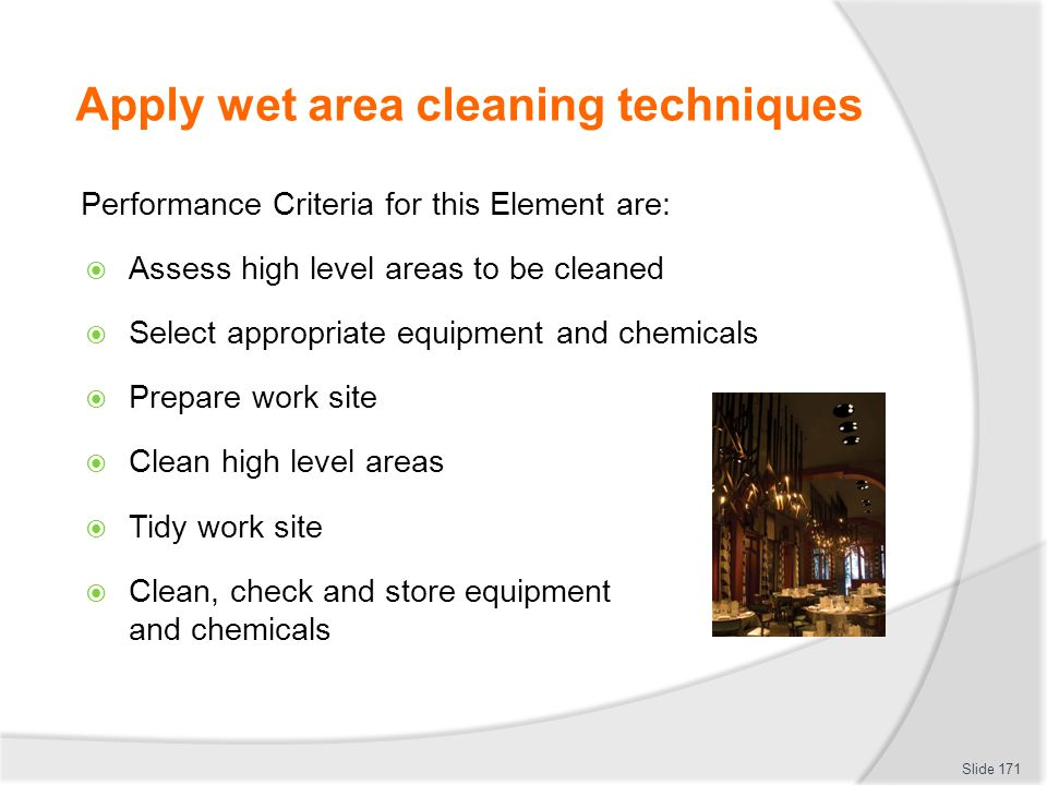 Apply wet area cleaning techniques
