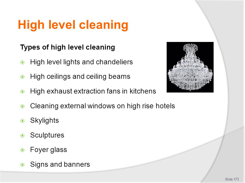 High level cleaning Types of high level cleaning