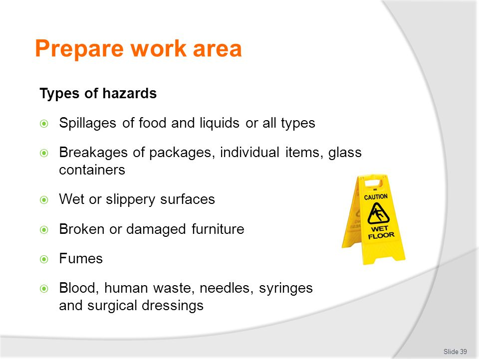 Prepare work area Types of hazards