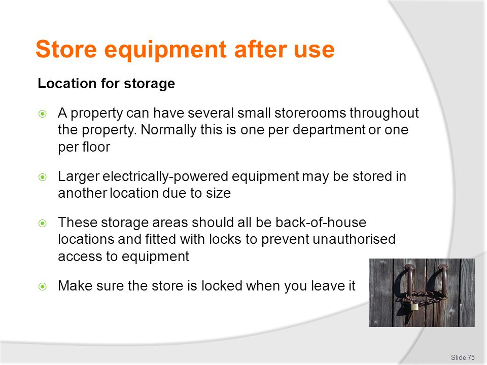 Store equipment after use