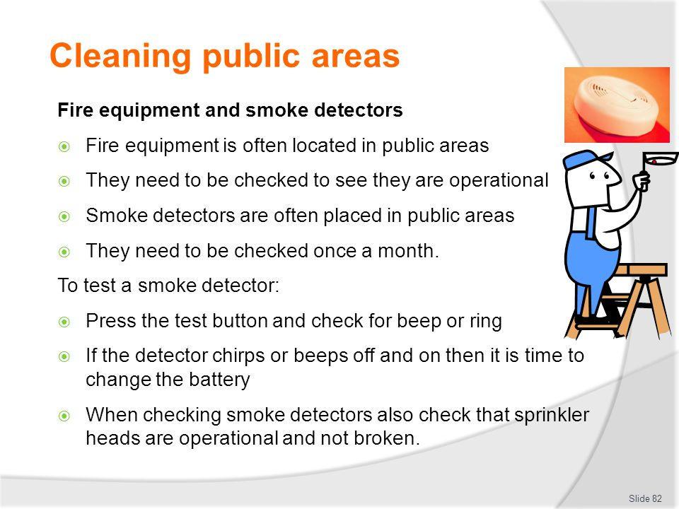 Cleaning public areas Fire equipment and smoke detectors