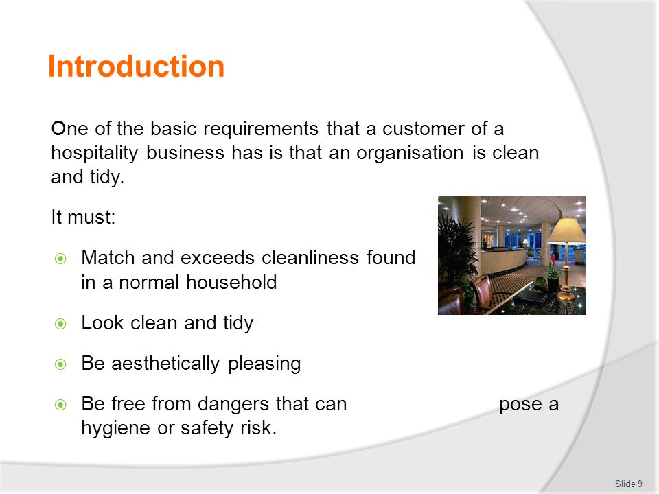 Introduction One of the basic requirements that a customer of a hospitality business has is that an organisation is clean and tidy.