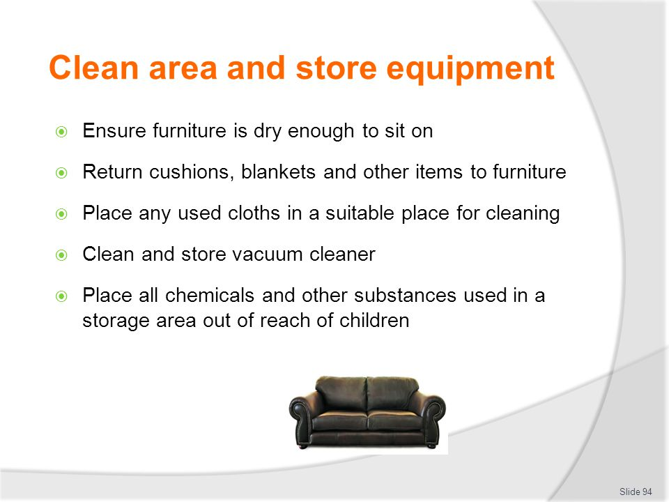 Clean area and store equipment