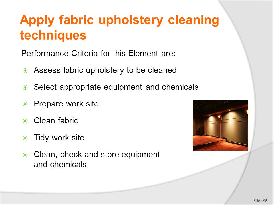 Apply fabric upholstery cleaning techniques