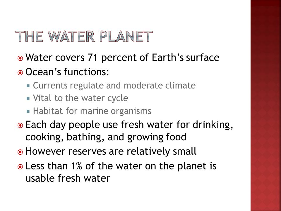 The water planet Water covers 71 percent of Earth's surface