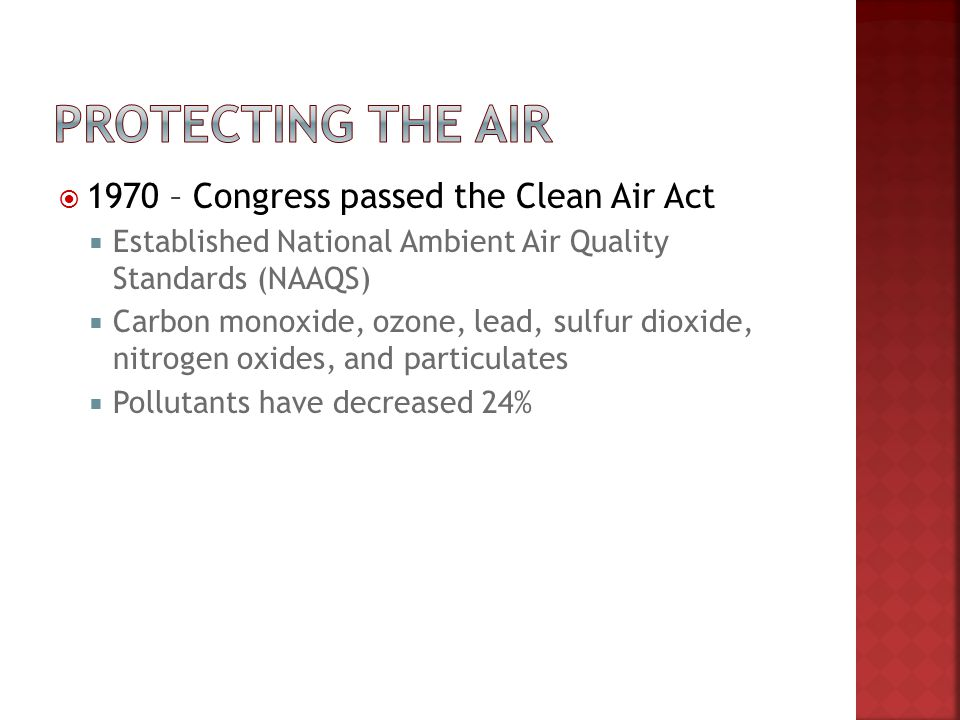 Protecting the air 1970 – Congress passed the Clean Air Act