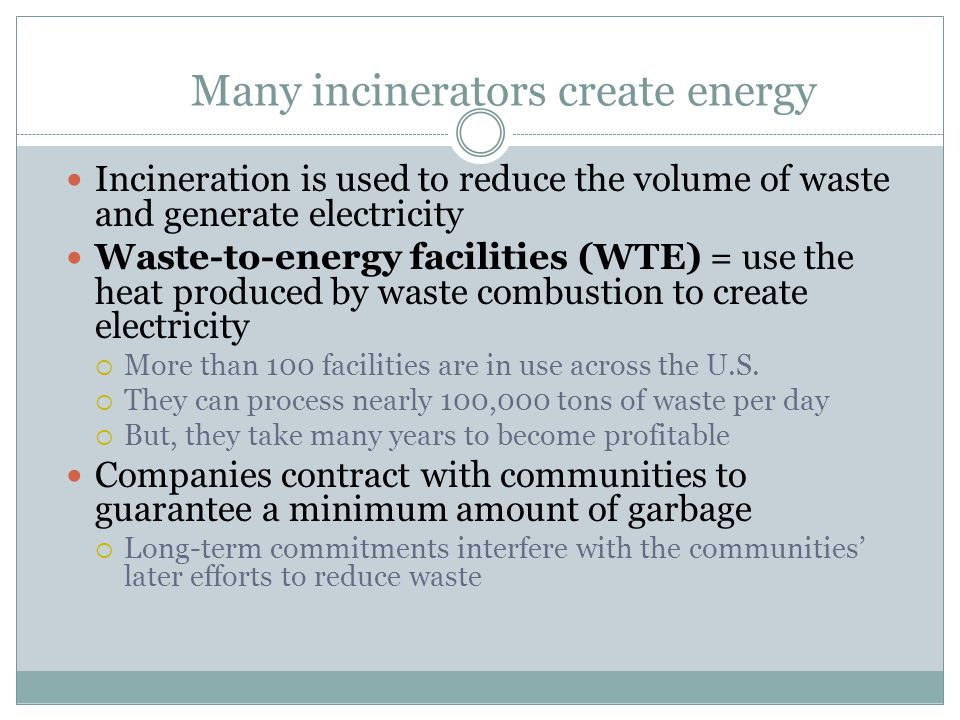 Many incinerators create energy