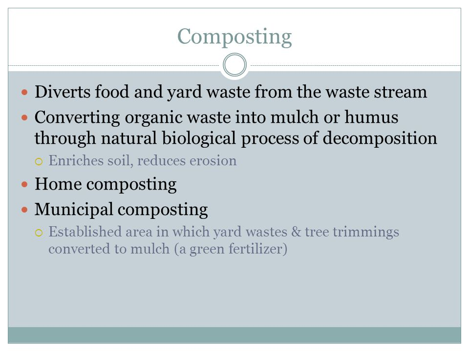 Composting Diverts food and yard waste from the waste stream
