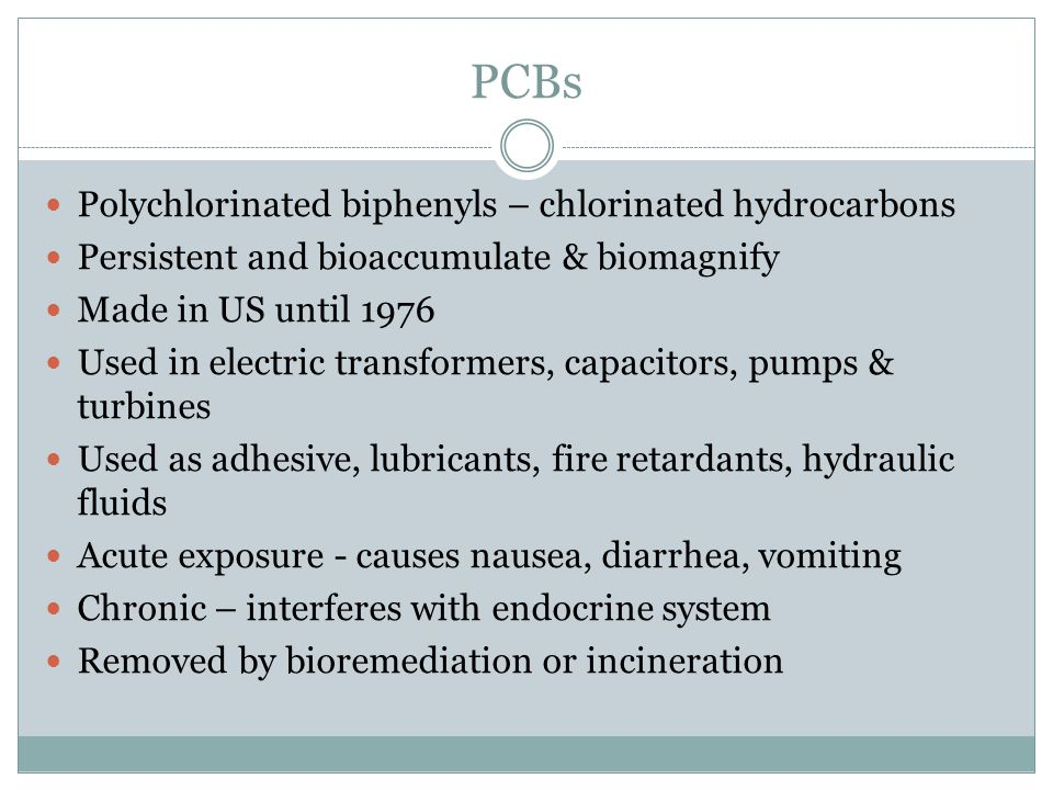 PCBs Polychlorinated biphenyls – chlorinated hydrocarbons