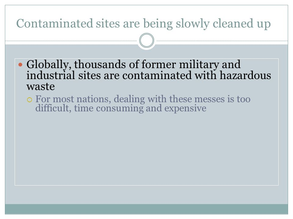 Contaminated sites are being slowly cleaned up