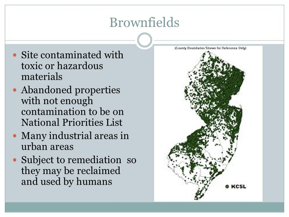 Brownfields Site contaminated with toxic or hazardous materials