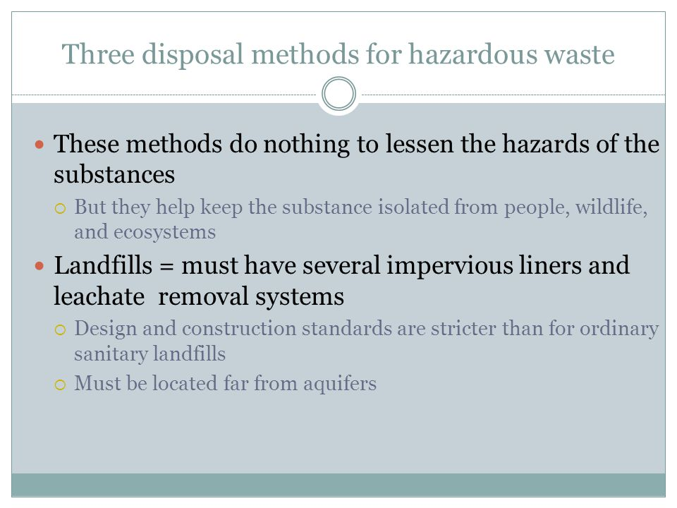 Three disposal methods for hazardous waste
