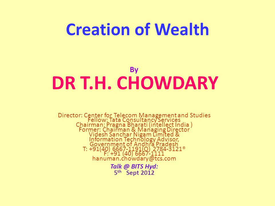 Creation of Wealth By DR T.H. CHOWDARY