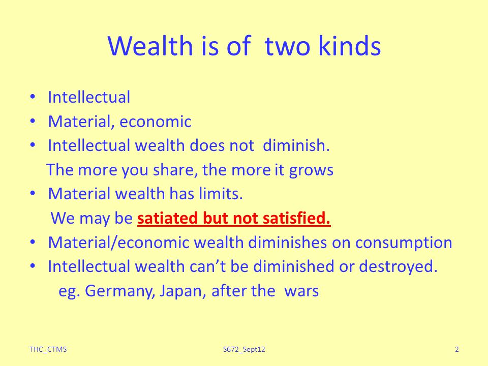 Wealth is of two kinds Intellectual Material, economic