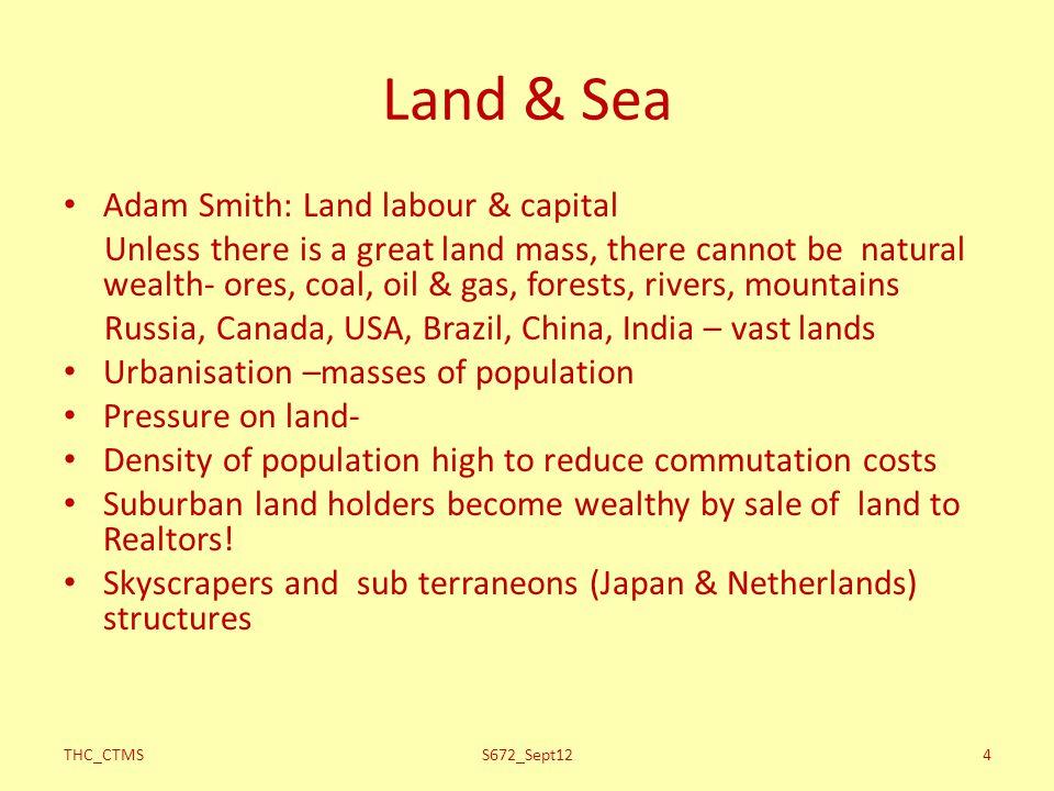 Land & Sea Adam Smith: Land labour & capital