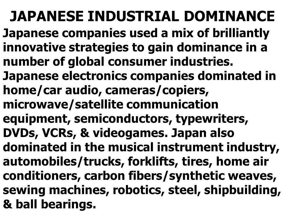 JAPANESE INDUSTRIAL DOMINANCE
