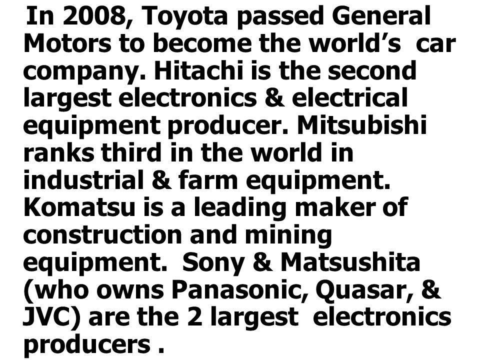 In 2008, Toyota passed General Motors to become the world's car company.