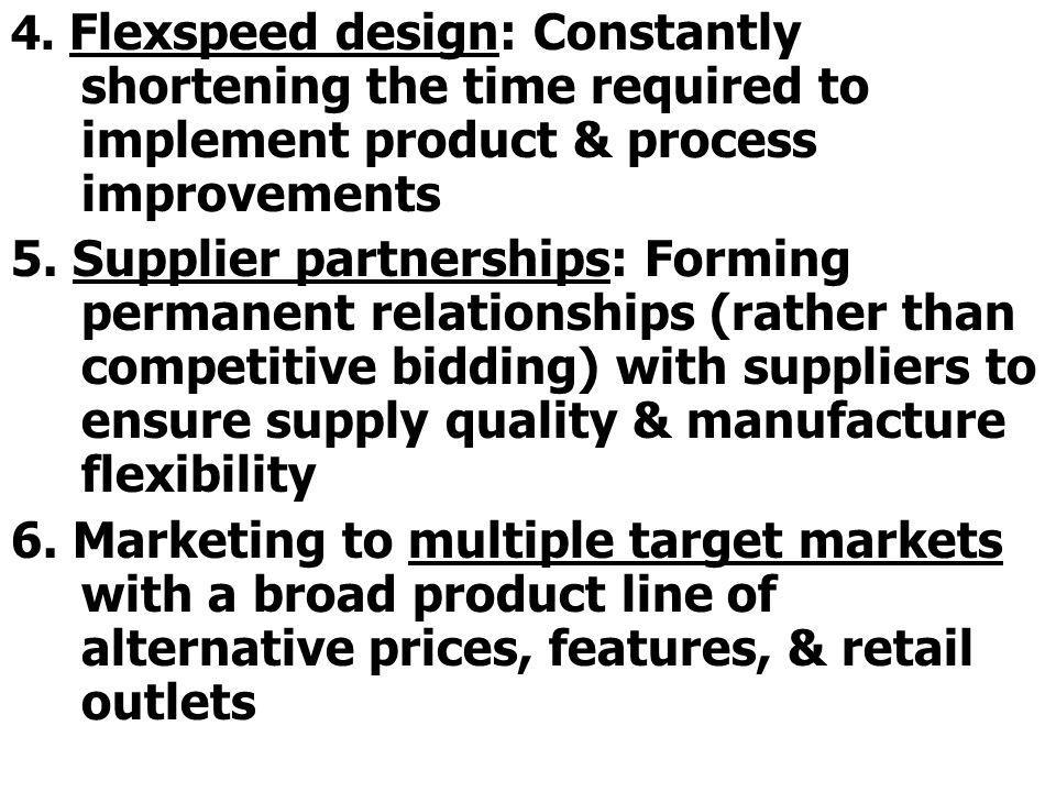 4. Flexspeed design: Constantly shortening the time required to implement product & process improvements