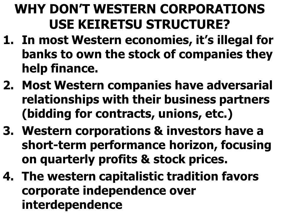 WHY DON'T WESTERN CORPORATIONS USE KEIRETSU STRUCTURE