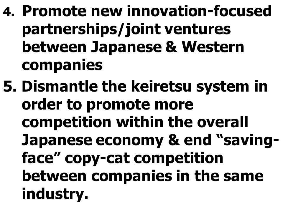 4. Promote new innovation-focused partnerships/joint ventures between Japanese & Western companies