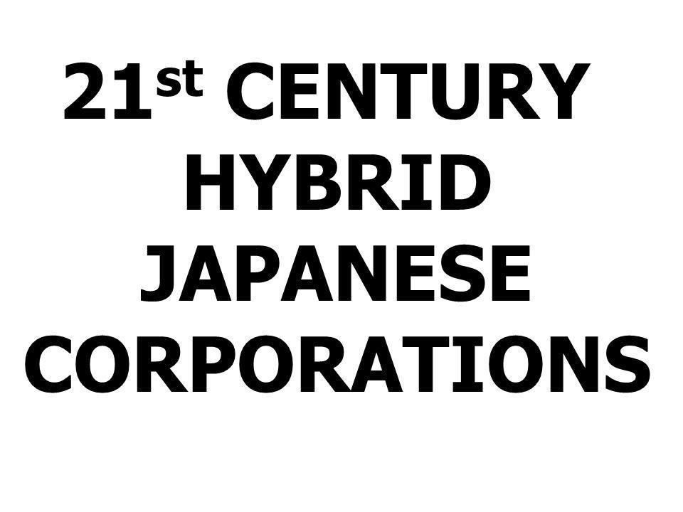 21st CENTURY HYBRID JAPANESE CORPORATIONS