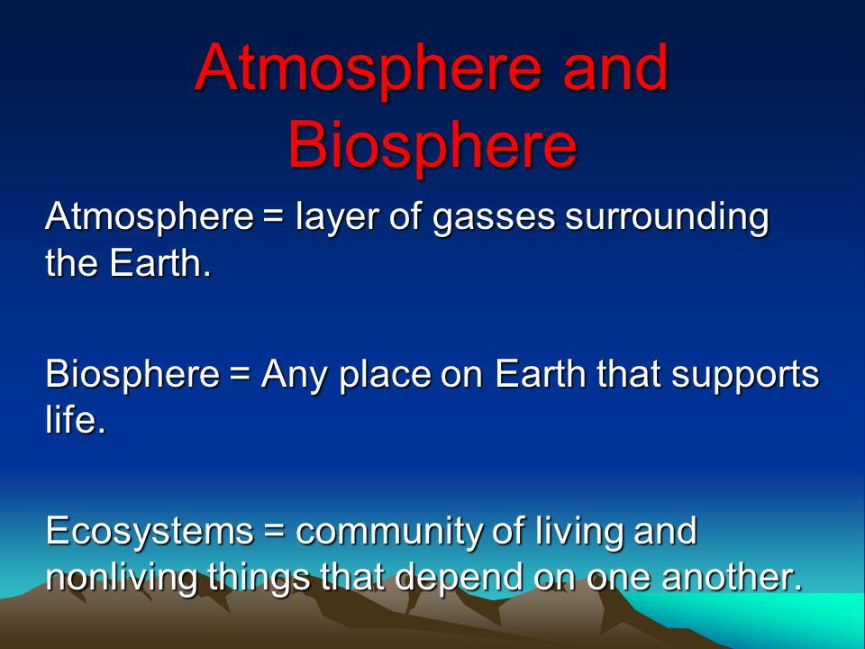 Atmosphere and Biosphere