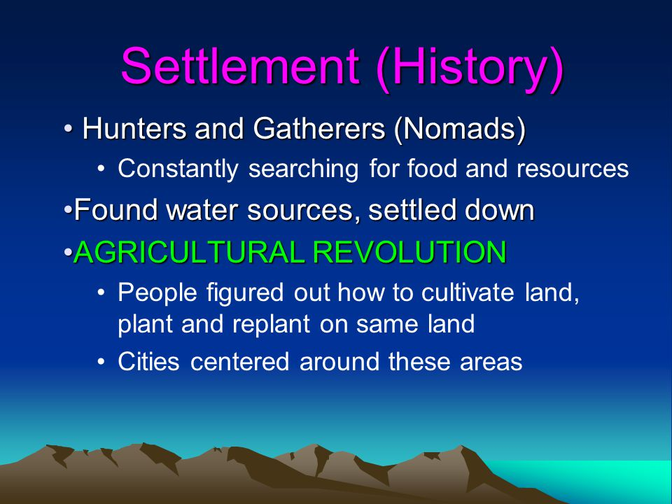 Settlement (History) Hunters and Gatherers (Nomads)
